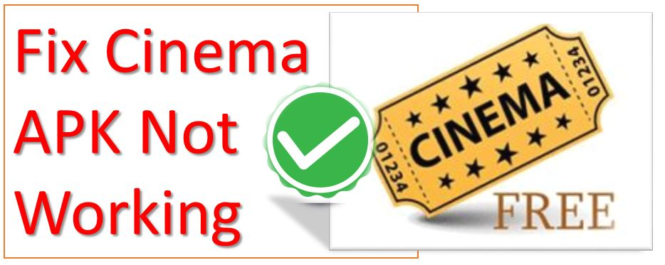 Fix Cinema APK Not Working (#Quick Methods to SOLVE)